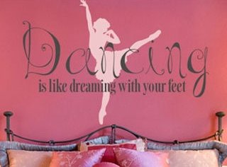Nice  wall decal sticker dancing is dreaming sticker